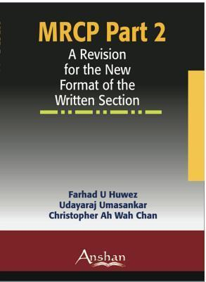 MRCP Part 2: A Revision for the New Format of the Written Section  by  Farhad U. Huwez