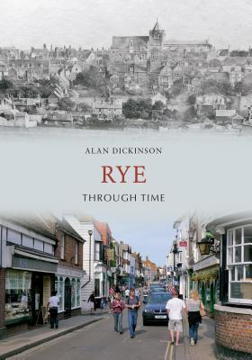 Rye from Old Photographs  by  Alan Dickenson