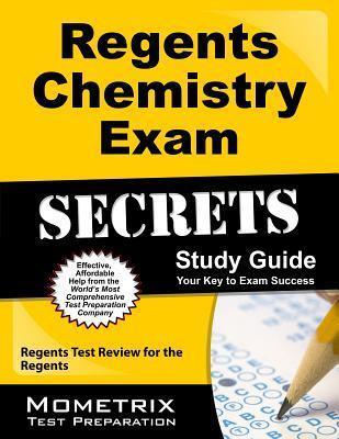 Regents Chemistry Exam Secrets Study Guide: Regents Test Review for the Regents Regents Exam Secrets Test Prep Team