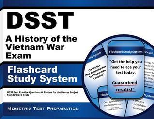 Dsst a History of the Vietnam War Exam Flashcard Study System: Dsst Test Practice Questions and Review for the Dantes Subject Standardized Tests DSST Exam Secrets Test Prep Team