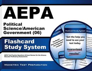 Aepa Political Science/American Government (06) Flashcard Study System: Aepa Test Practice Questions and Exam Review for the Arizona Educator Proficiency Assessments  by  AEPA Exam Secrets Test Prep Team