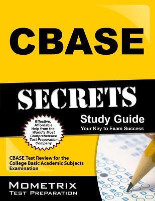 CBASE Secrets, Study Guide: CBASE Test Review for the College Basic Academic Subjects Examination  by  Exam Secrets Test Prep Team Cbase