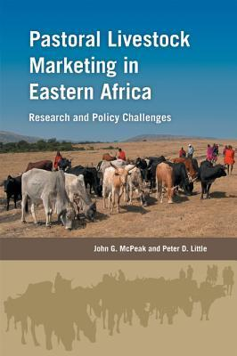 Pastoral Livestock Marketing in Eastern Africa: Research and Policy Challenges Peter D. Little
