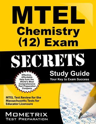 MTEL Chemistry (12) Exam Secrets: MTEL Test Review for the Massachusetts Tests for Educator Licensure MTEL Exam Secrets Test Prep Team