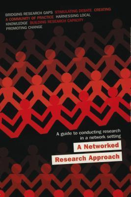 A Network Research Approach: A Guide to Conducting Research in a Nework Setting Kate Czuczman