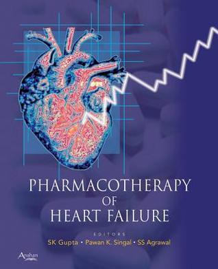 Pharmacotherapy of Heart Failure  by  S.K. Gupta
