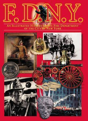 F.D.N.Y.: An Illustrated History of the Fire Department of the City of New York  by  Andrew Coe