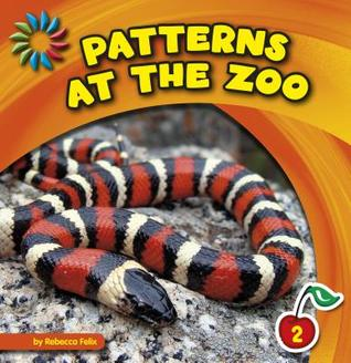 Patterns at the Zoo Rebecca Felix
