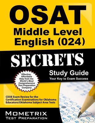 OSAT Middle Level English (024) Secrets: CEOE Exam Review for the Certification Examinations for Oklahoma Educators/Oklahoma Subject Area Tests CEOE Exam Secrets Test Prep Team