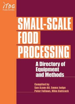 Small-Scale Food Processing: A Directory of Equipment and Methods Sue Azam-Ali