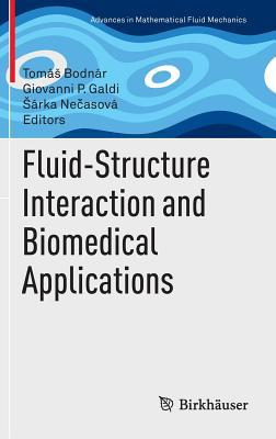 Fluid-Structure Interaction and Biomedical Applications  by  Toma Bodnar