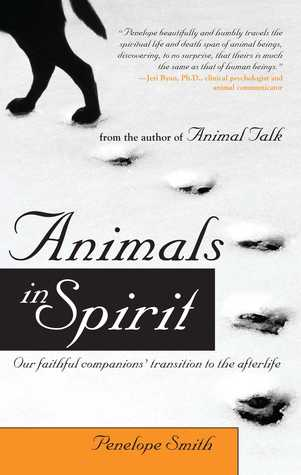 Animal Talk: A Guide to Communicating with and Understanding Animals  by  Penelope Smith