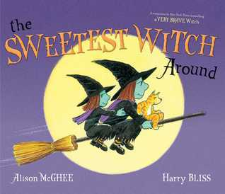 The Sweetest Witch Around: with audio recording  by  Alison McGhee