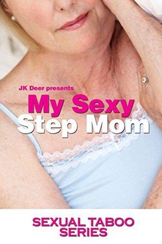 My Sexy Stepmom (Sexual Taboo Series Book 1)  by  J.K. Deer