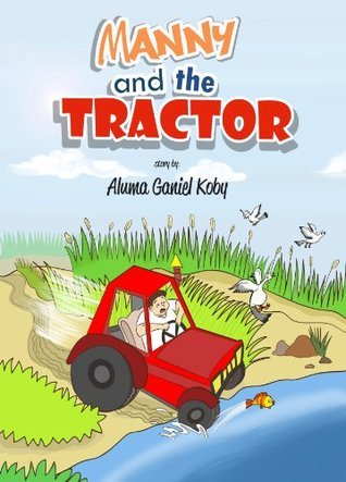 Kids Book: Manny and the Tractor (Kids adventures books age 6-10) Alu G.K.