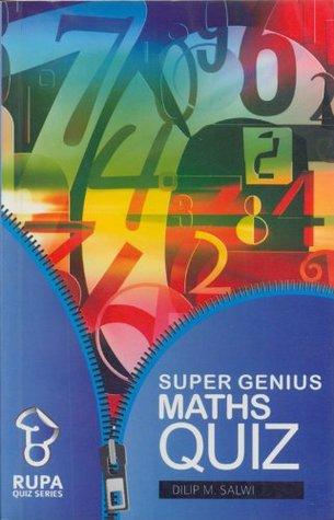 Super Genius Maths Quiz Dilip M. Salwi