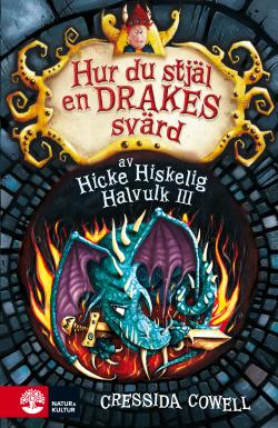 Hur du stjäl en drakes svärd (How to Train Your Dragon, #9)  by  Cressida Cowell