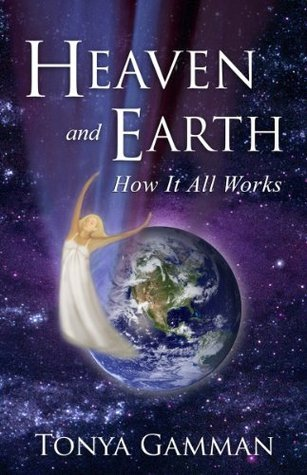 Heaven and Earth Tonya Gamman
