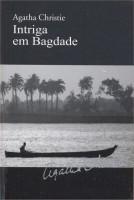 Intriga em Baghdade  by  Agatha Christie