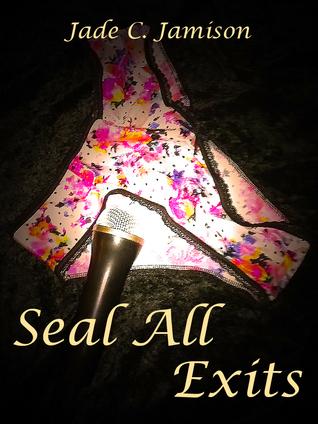 Seal All Exits (Tangled Web, #3) Jade C. Jamison