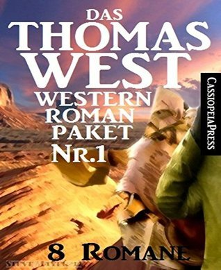 Das Thomas West Western Roman-Paket Nr. 1 (8 Romane): Acht Western, so hart wie ihre Zeit  by  Thomas West