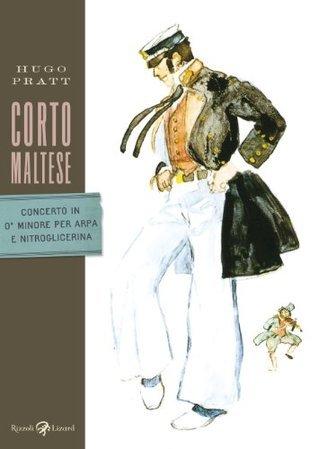 Corto Maltese - Concerto in O minore per arpa e nitroglicerina Hugo Pratt