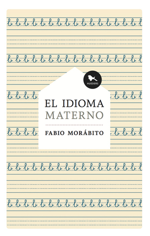 El idioma materno  by  Fabio Morábito