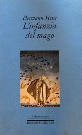 Linfanzia del mago e altre fiabe Hermann Hesse
