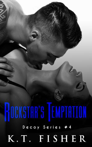 Rockstars Temptation (Decoy #4) K.T. Fisher