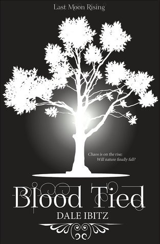 Blood Tied (Last Moon Rising #4)  by  Dale Ibitz