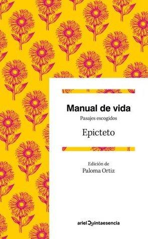 Manual de vida: Pasajes escogidos Epictetus