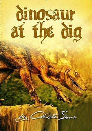 Dinosaur at the Dig (Dinosaur Erotica) Christie Sims