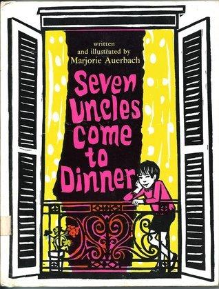 Seven Uncles Come to Dinner Marjorie Auerbach