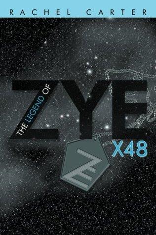 The Legend of Zye: X48  by  Rachel    Carter