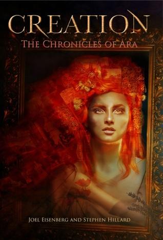 Creation (The Chronicles of Ara #1) Joel Eisenberg