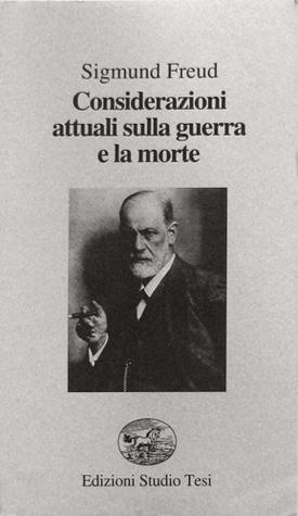 Considerazioni attuali sulla guerra e la morte  by  Sigmund Freud