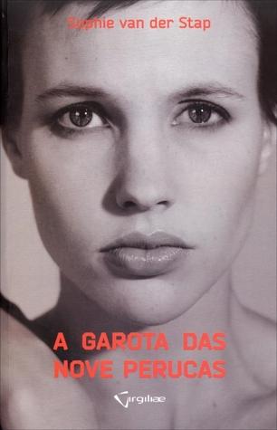 A Garota das Nove Perucas  by  Sophie van der Stap