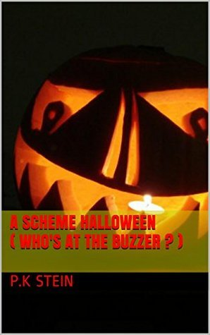 A Scheme Halloween ( Whos at the buzzer ? ) (Concrete Jungle Book 4) P.k Stein