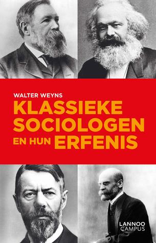 Klassieke sociologen en hun erfenis  by  Walter Weyns