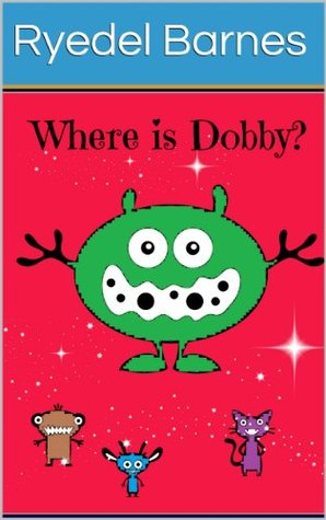 Where is Dobby?  by  Ryedel Barnes