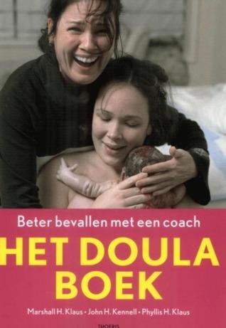Het Doula Boek. Beter bevallen met een coach.  by  John H. Kennell