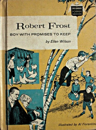 Robert Frost:  Boy with Promises to Keep Ellen Wilson