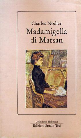 Madamigella di Marsan  by  Charles Nodier