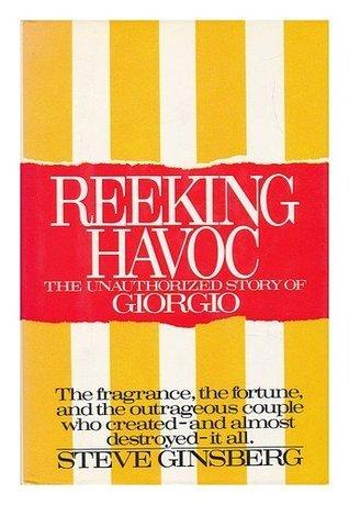 Reeking Havoc: The Unauthorized Story of Giorgio Steve Ginsberg