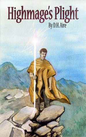 Highmages Plight (Highmages Plight Book 1)  by  D.H. Aire
