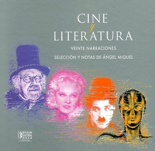 Cine y Literatura: Veinte Narraciones  by  Angel Miquel