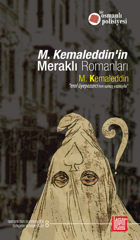 M.Kemaleddinin Meraklı Romanları  by  M.Kemaleddin