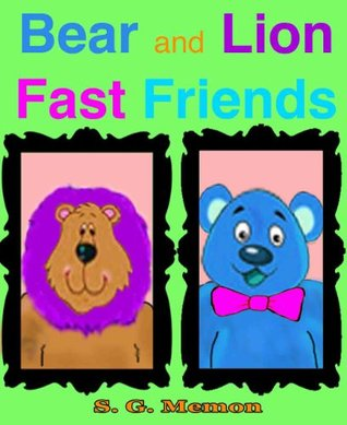 Bear and Lion Fast Friends  by  S. G. Memon