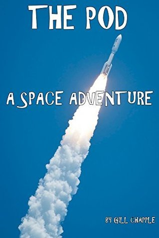The Pod: A Space Adventure  by  Gill Chapple