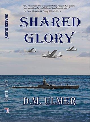 Shared Glory  by  D M Ulmer